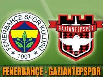 Fenerbahçe - Gaziantepspor maçı başladı! CANLI YAYIN