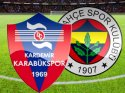 Karabkspor- Fenerbahe manda 5 Gol - Ma Sonucu