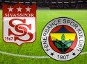 Sivasspor - Fenerbahçe maçı - Canlı Anlatım