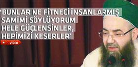 Cübbeli Ahmet Hocaefendi sert çıktı