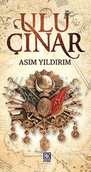 Asım Yıldırım'dan bir Osmanlı kitabı ULU ÇINAR