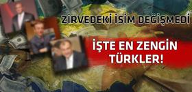 En zengin Türklerin isimleri açıklandı
