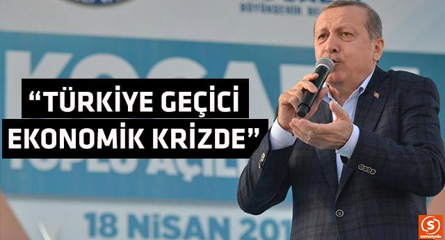 Erdoğan'dan ekonomik kriz itirafı