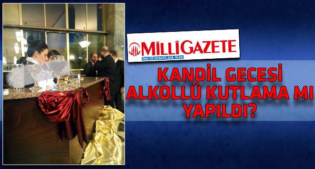 Milli Gazete: AKP'nin hakim olduğu Meclis'te içkili kutlama!