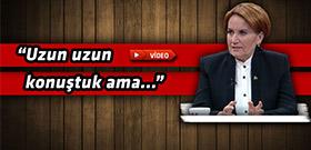 Meral Akşener, Erdoğan'la o görüşmesini anlattı!