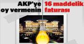 AKP'ye oy vermenin 16 maddelik faturası