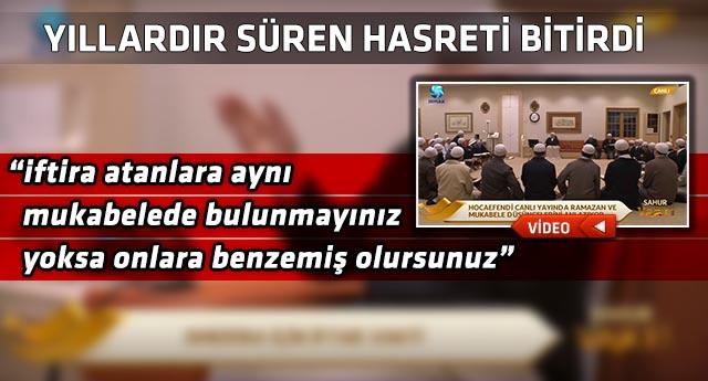 Muhterem Hocaefendi 13 yıl sonra ilk kez canlı yayına katıldı