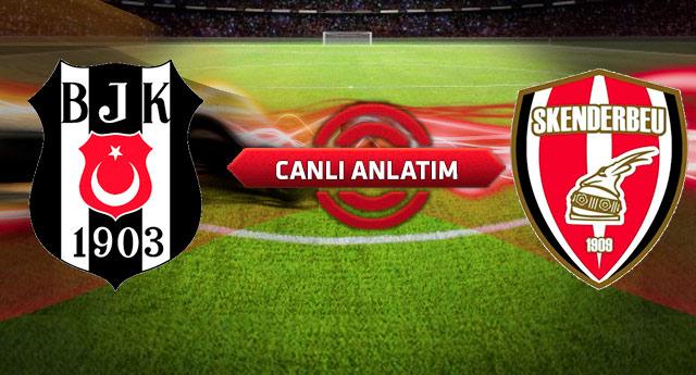 Beşiktaş - Skenderbeu maçı