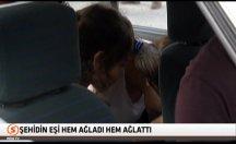 Şehidin eşi hem ağladı hem ağlattı! -video